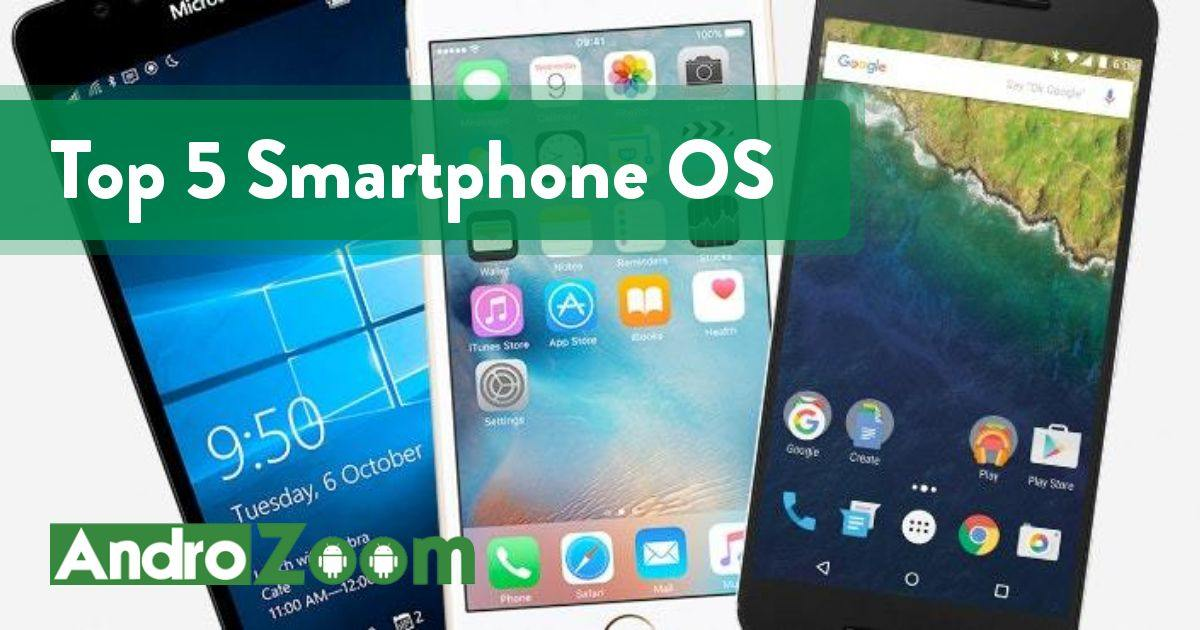 Top 5 Smartphone Operating Systems