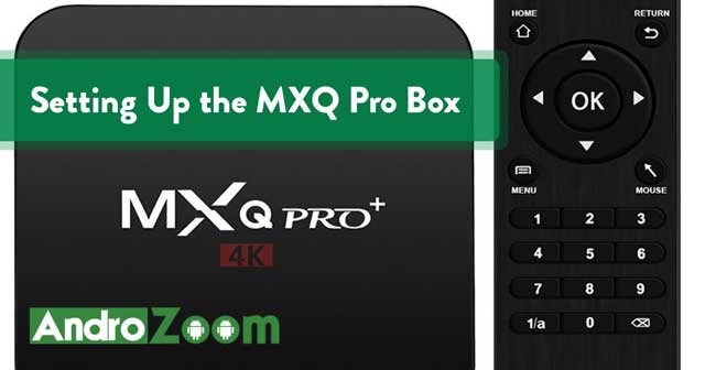 Setting Up the MXQ Pro Box