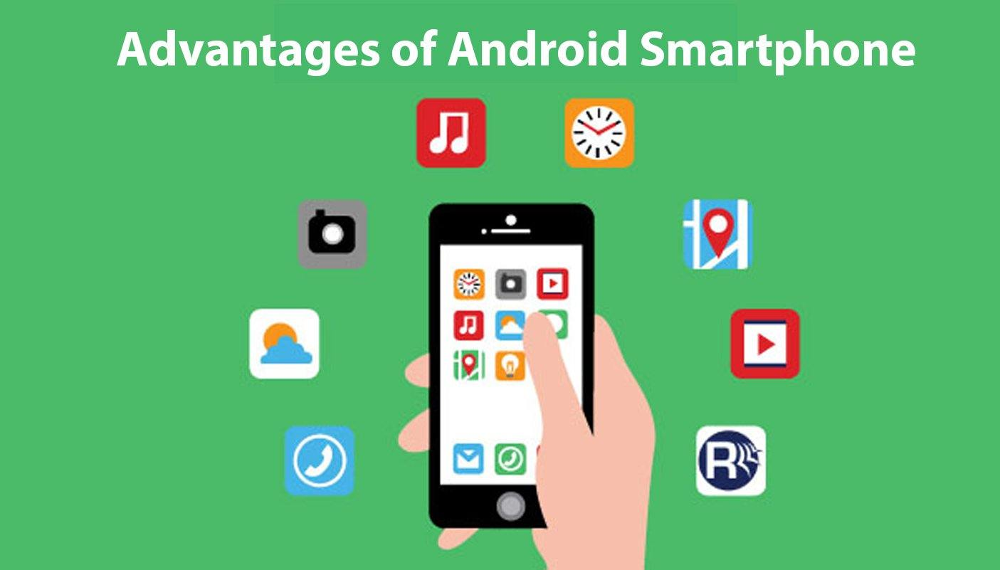 Advantages of Android Smartphone